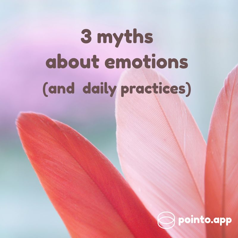 3 myths about emotions and daily practices to improve emotional intelligence